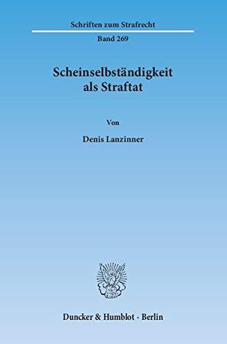 Scheinselbständigkeit als Straftat: Denis Lanzinner