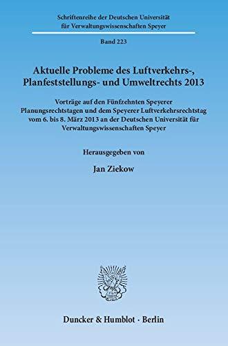 Aktuelle Probleme des Luftverkehrs-, Planfeststellungs- und Umweltrechts 2013: Jan Ziekow