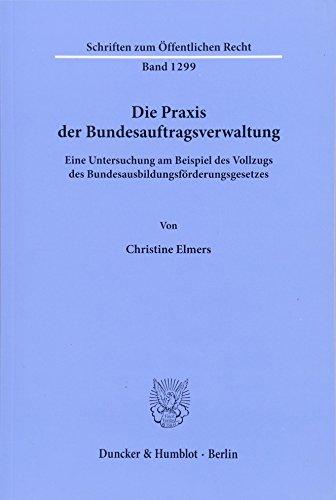 Die Praxis der Bundesauftragsverwaltung.: Christine Elmers