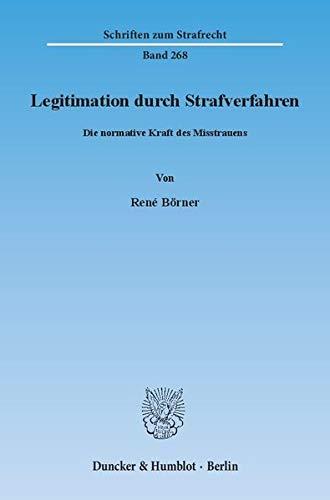 9783428143979: Legitimation durch Strafverfahren: Die normative Kraft des Misstrauens