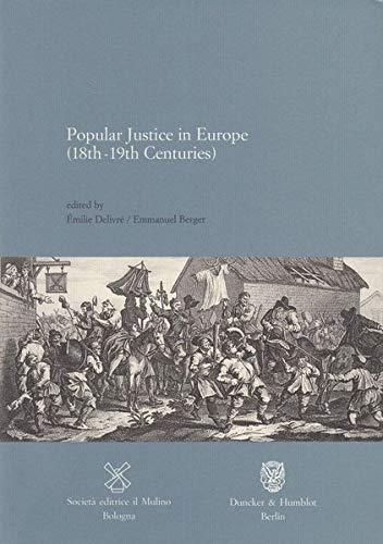 Popular Justice in Europe (18th-19th Centuries): Jahrbuch: Emilie Delivre, Emmanuel