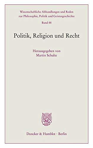 Politik, Religion und Recht: Martin Schulte