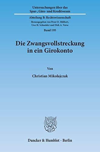Die Zwangsvollstreckung in ein Girokonto: Christian Mikolajczak