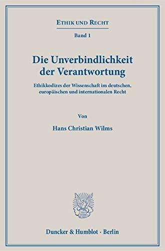 Die Unverbindlichkeit der Verantwortung.: Hans Christian Wilms