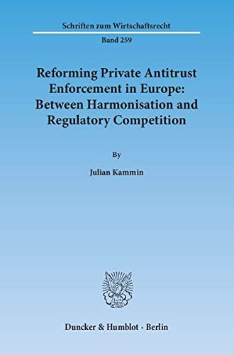 9783428144259: Reforming Private Antitrust Enforcement in Europe: Between Harmonisation and Regulatory Competition