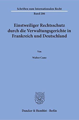 Einstweiliger Rechtsschutz durch die Verwaltungsgerichte in Frankreich und Deutschland: Walter Cuno