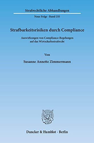 Strafbarkeitsrisiken durch Compliance: Susanne Annette Zimmermann