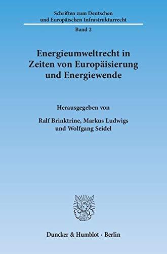 Energieumweltrecht in Zeiten von Europäisierung und Energiewende: Ralf Brinktrine