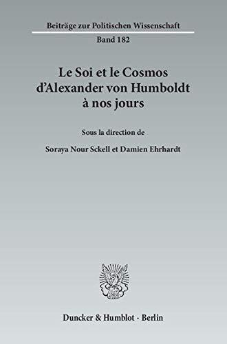 Le Soi et le Cosmos d'Alexander von Humboldt à nos jours.: Soraya Nour Sckell