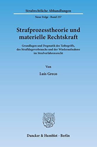 Strafprozesstheorie und materielle Rechtskraft: Lu�s Greco