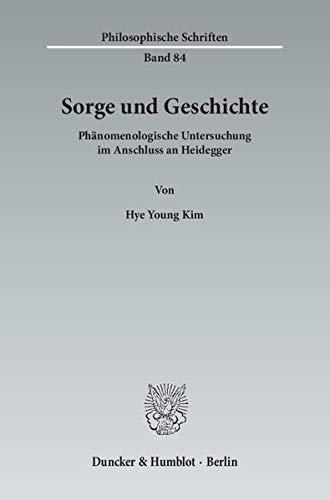 9783428144662: Sorge und Geschichte: Phänomenologische Untersuchung im Anschluss an Heidegger