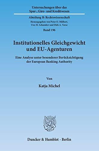 Institutionelles Gleichgewicht und EU-Agenturen.: Katja Michel