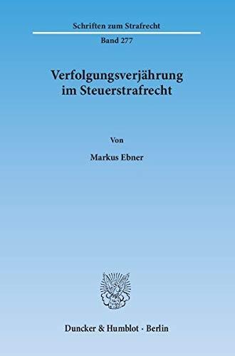Verfolgungsverjährung im Steuerstrafrecht: Markus Ebner