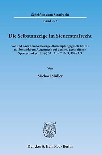 Die Selbstanzeige im Steuerstrafrecht: Michael Müller