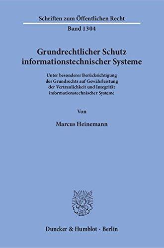 Grundrechtlicher Schutz informationstechnischer Systeme.: Marcus Heinemann