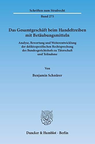 Das Gesamtgeschäft beim Handeltreiben mit Betäubungsmitteln: Benjamin Schnürer