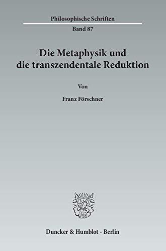 Die Metaphysik und die transzendentale Reduktion: Franz F�rschner
