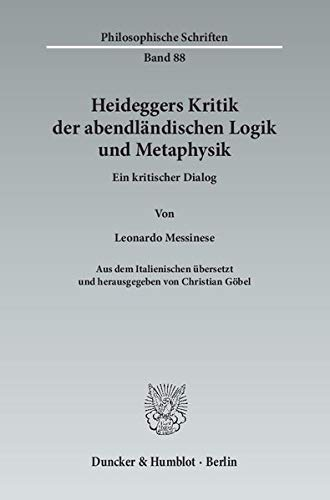 Heideggers Kritik der abendländischen Logik und Metaphysik: Leonardo Messinese