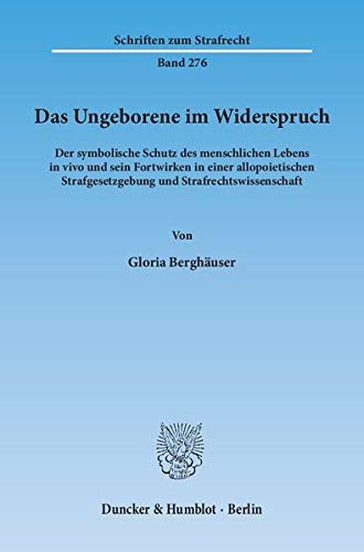 Das Ungeborene im Widerspruch.: Gloria Bergh�user