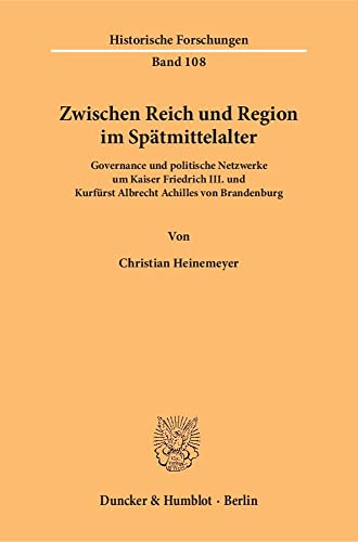 Zwischen Reich und Region im Spätmittelalter.: Christian Heinemeyer