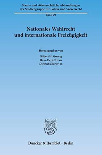 Nationales Wahlrecht und internationale Freizügigkeit: Gilbert H. Gornig