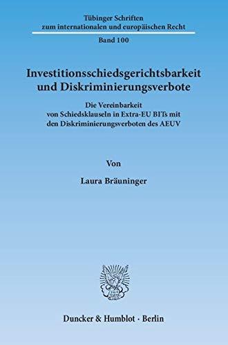 Investitionsschiedsgerichtsbarkeit und Diskriminierungsverbote: Die Vereinbarkeit von ...