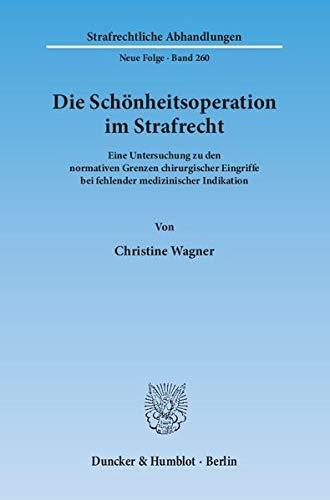 Die Schönheitsoperation im Strafrecht: Christine Wagner