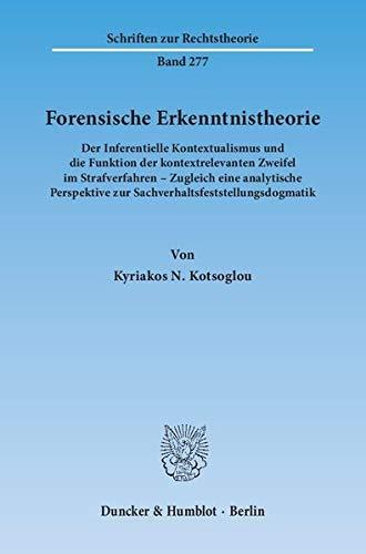 Forensische Erkenntnistheorie: Kyriakos N. Kotsoglou