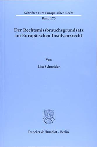 Der Rechtsmissbrauchsgrundsatz im Europäischen Insolvenzrecht: Lisa Schneider