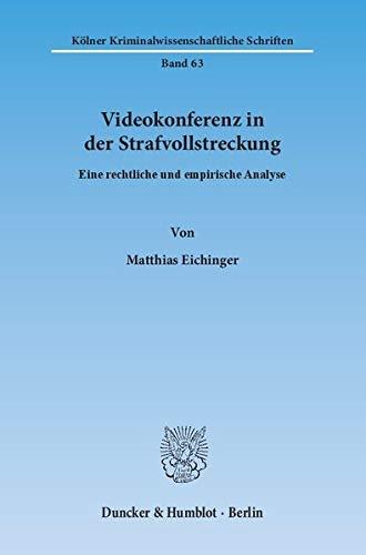 Videokonferenz in der Strafvollstreckung.: Matthias Eichinger