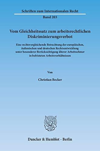 Vom Gleichheitssatz zum arbeitsrechtlichen Diskriminierungsverbot.: Christian Becker