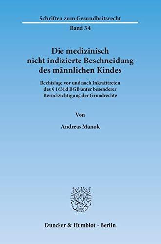 Die medizinisch nicht indizierte Beschneidung des männlichen Kindes.: Andreas Manok