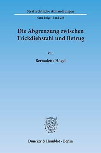 Die Abgrenzung zwischen Trickdiebstahl und Betrug: Bernadette H�gel