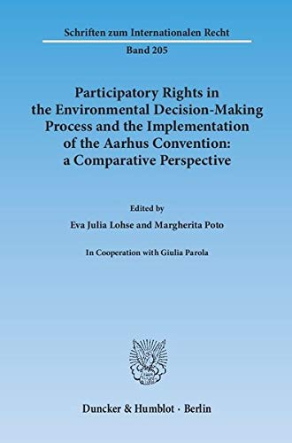 9783428146130: Participatory Rights in the Environmental Decision-Making Process and the Implementation of the Aarhus Convention: a Comparative Perspective.