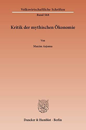 9783428146147: Kritik der mythischen �konomie