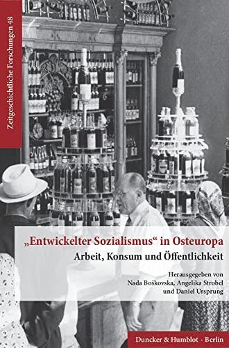 Entwickelter Sozialismus« in Osteuropa.: Nada Boskovska