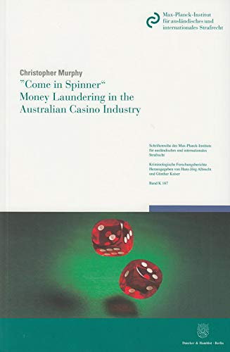 Come in Spinner« - Money Laundering in the Australian Casino Industry (Paperback): Christopher ...