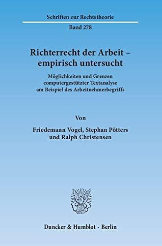 Richterrecht der Arbeit - empirisch untersucht: Friedemann Vogel