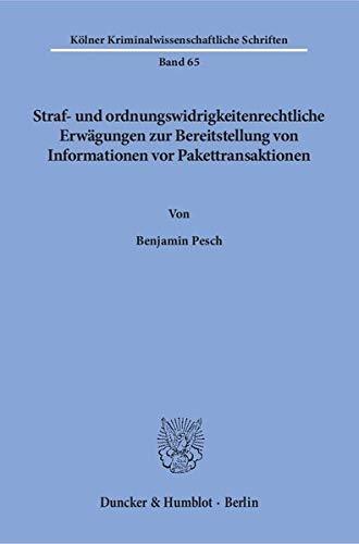 Straf- und ordnungswidrigkeitenrechtliche Erwägungen zur Bereitstellung von Informationen vor ...