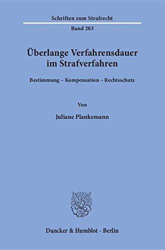 Überlange Verfahrensdauer im Strafverfahren.: Juliane Plankemann
