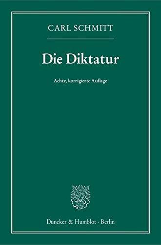 9783428146925: Die Diktatur: Von den Anf�ngen des modernen Souver�nit�tsgedankens bis zum proletarischen Klassenkampf