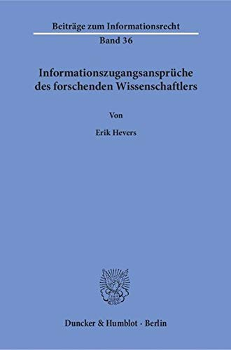 Informationszugangsansprüche des forschenden Wissenschaftlers.: Erik Hevers