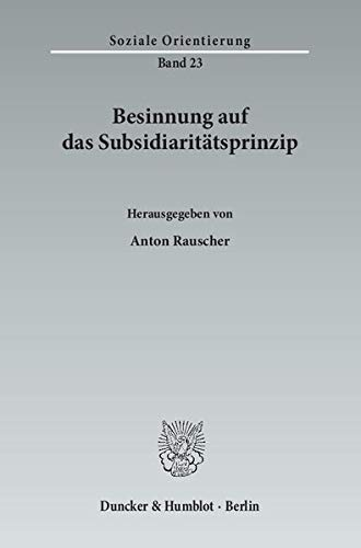 Besinnung auf das Subsidiaritätsprinzip: Anton Rauscher
