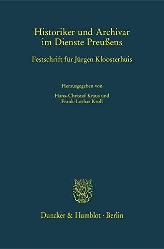 Historiker und Archivar im Dienste Preußens: Hans-Christof Kraus