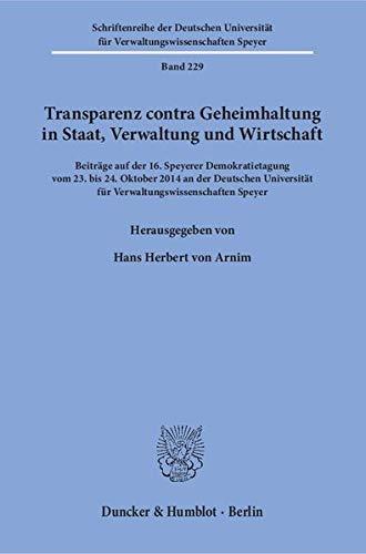 9783428147434: Transparenz contra Geheimhaltung in Staat, Verwaltung und Wirtschaft