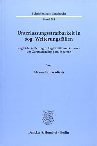 Unterlassungsstrafbarkeit in sog. Weiterungsfällen: Alexander Paradissis
