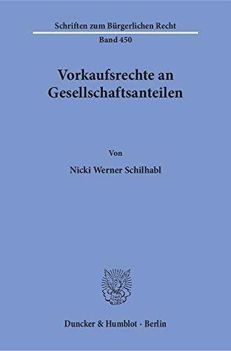 Vorkaufsrechte an Gesellschaftsanteilen: Nicki Werner Schilhabl