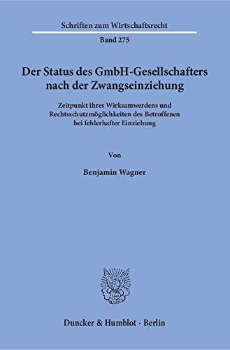 Der Status des GmbH-Gesellschafters nach der Zwangseinziehung.: Benjamin Wagner