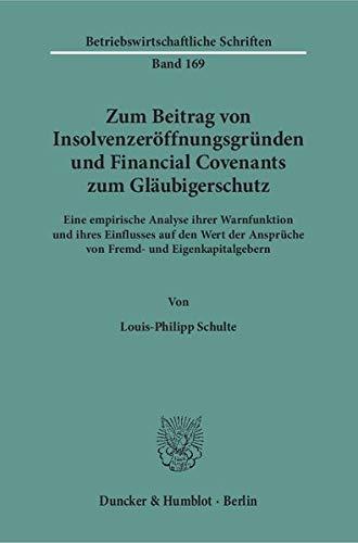 Zum Beitrag von Insolvenzeröffnungsgründen und Financial Covenants zum Glä...