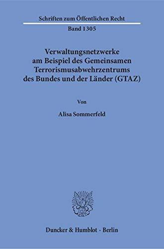 Verwaltungsnetzwerke am Beispiel des Gemeinsamen Terrorismusabwehrzentrums des Bundes und der L&...